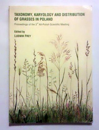 Frey Ludwik: Taxonomy, karyology and distribution of grasses in Poland.
