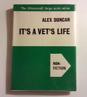 Duncan Alex - It is a Vet's Life (Non-Fiction)