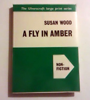 Wood Susan - A Fly In Amber (Non-fiction)