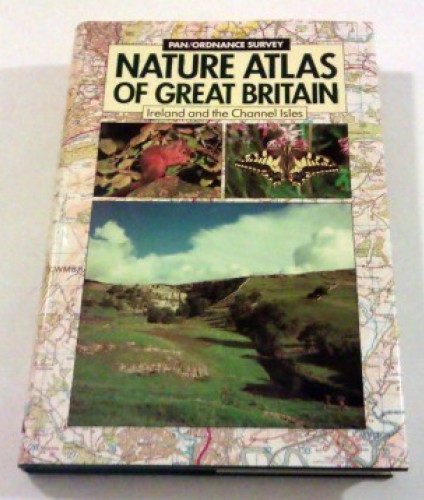 Nature atlas of Great Britain, Ireland and the Channel Isles.