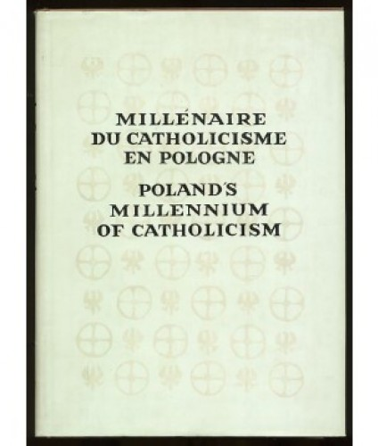 Millenaire du catholicisme en Pologne. Polands Millennium of Catholicism.