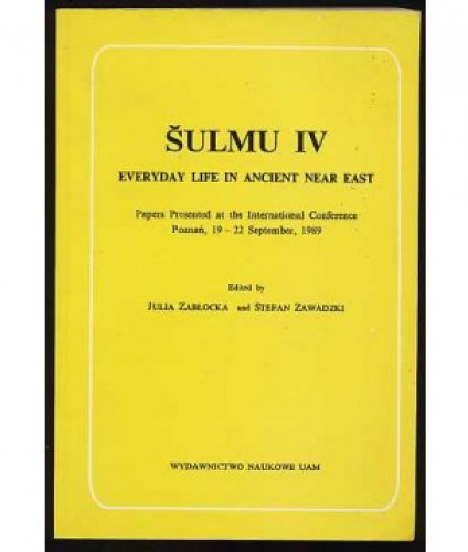 Sulmu IV. Everyday life in ancient Near East.
