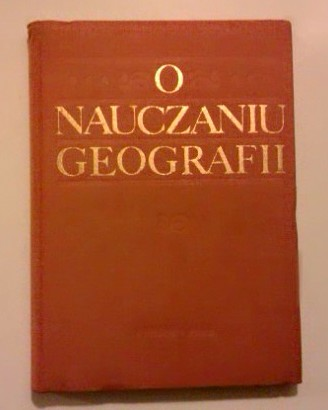 O nauczaniu geografii (tyt. oryg. UNESCO Source book for geography teaching)