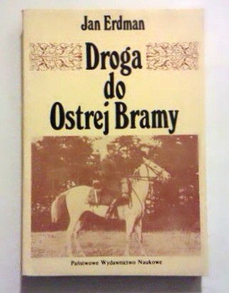 Erdman Jan: Droga do Ostrej Bramy.