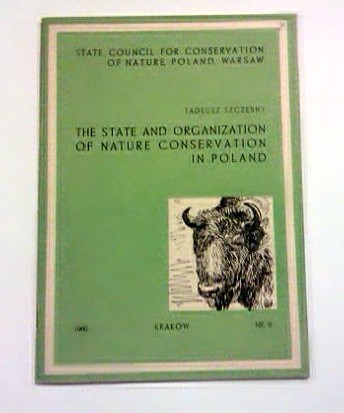 Szczęsny Tadeusz: The state and organizaction of nature conservation in Poland.