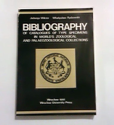 Wiktor Jadwiga,  Rydzewski Władysław: Bibliography of catalogues of type specimens in world's zoological and palaeozoological collections.