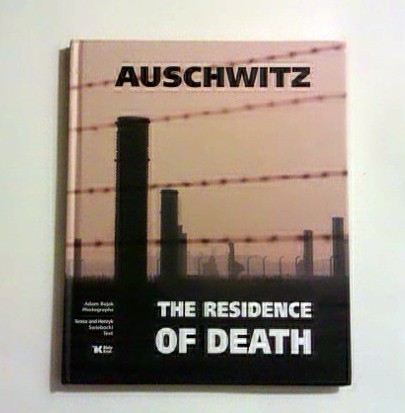 Auschwitz - the residence of death. (album) Fot. Adam Bujak