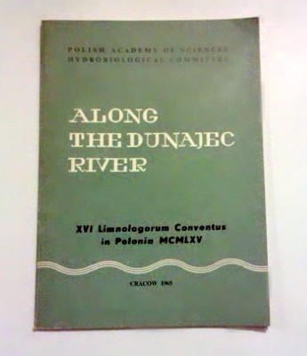 Along the Dunajec river. Ed. by K. Starmach. (XVI. Limnologorum Conventus in Polonia MCMLXV.)